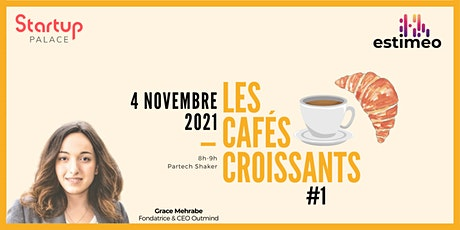 Les Cafés Croissants by Startup Palace & Estimeo billets