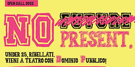 NO PRESENT // OPEN DAY AL TEATRO DI ROMA biglietti