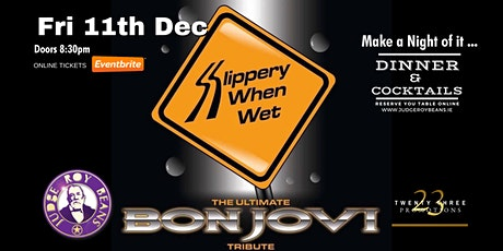 Bon Jovi Christmas Show (Slippery When Wet) :  Upstairs @ Judge Roy Beas tickets