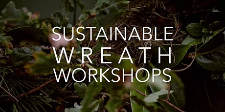 Sustainable Wreath Workshop tickets