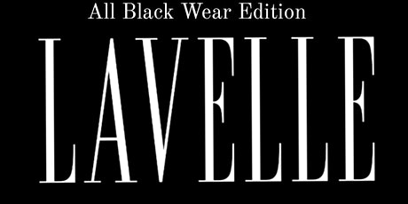 KING WEST LIFESTYLE THINK BLACK - ALL BLACK WEAR EDITION - LAVELLE - 11/28 tickets