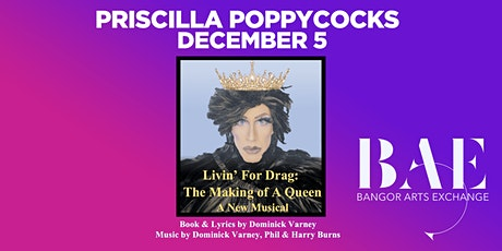 Priscilla Poppycocks in Livin' For Drag: The Making of A Queen - NIGHT 2 tickets