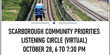 SCARBOROUGH COMMUNITY PRIORITIES – VIRTUAL LISTENING CIRCLE tickets