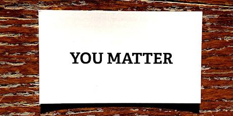 You Matter: 3 Ways to Start Being Selfish tickets
