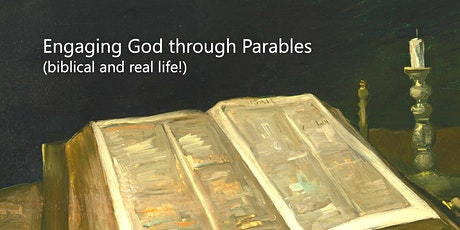 Engaging God through Parables (biblical and real life!) tickets