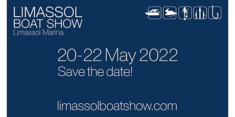 Limassol Boat Show - From 20th May to 22nd May - 09:00 (GMT Cyprus time) tickets