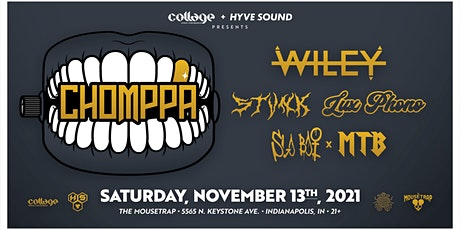 CHOMPPA w/ Wiley, STVNK, Lux Phono, Slo Boi & MTB at The Mousetrap tickets