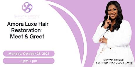 Amora Luxe Hair Restoration: Meet & Greet tickets