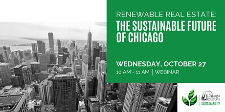 Renewable Real Estate: The Sustainable Future of Chicago tickets