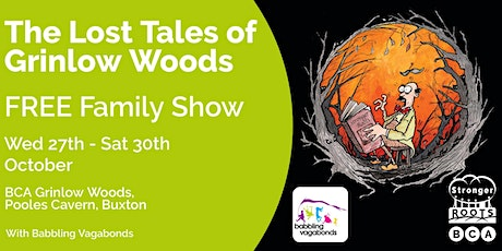 The Lost Tales of Grinlow Woods: Free family show by the Babbling Vagabonds tickets