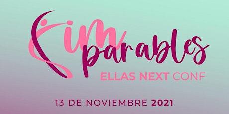Ellas Next Conf 2021 Una conferencia de mujeres con el lema IMPARABLES tickets