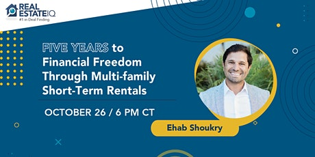 Five Years to Financial Freedom Through Multi-family Short-Term Rentals tickets