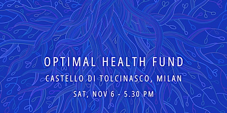 Introducing Optimal Health Fund:  a new world of opportunities biglietti