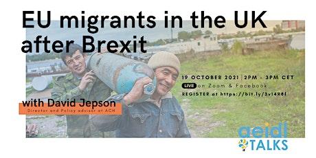 AEIDL Talks - EU migrants in the UK after Brexit tickets