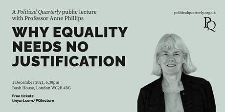 'Why equality needs no justification' with Professor Anne Phillips tickets