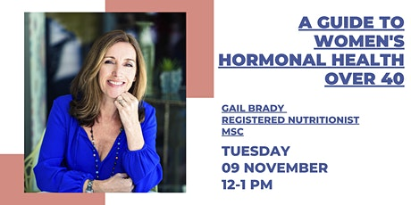 A Nutritionist's Guide to Women's Hormonal Health over 40 tickets