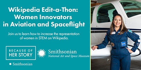 Wikipedia Edit-a-thon: Women Innovators in Aviation and Spaceflight tickets