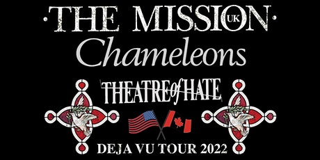 The Mission UK,  Chameleons, & Theatre of Hate in Minneapolis tickets
