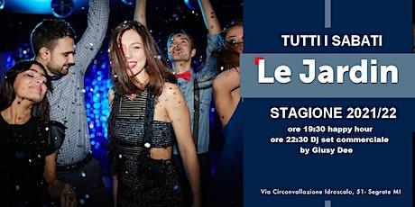 LE JARDIN MILANO SABATO | OPEN SEASON 2021/22 Info +393382724181 biglietti