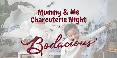 Mummmy & Me Charcuterie Night!