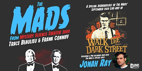 The Mads: Walk The Dark Street | Re-broadcast watch party! tickets