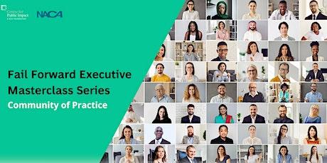 Fail Forward Executive Masterclass Series: Community of Practice Activity 2 tickets