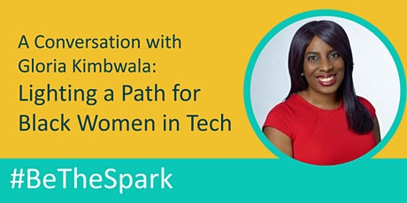 Conversation with Gloria Kimbwala: Lighting a Path for Black Women in Tech tickets