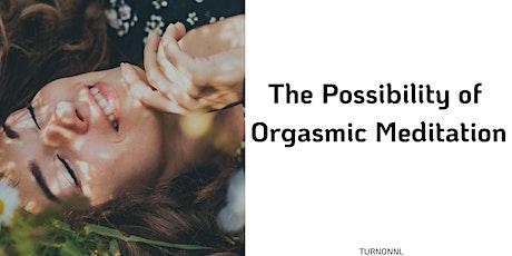 Possibility of Orgasmic Meditation Tickets