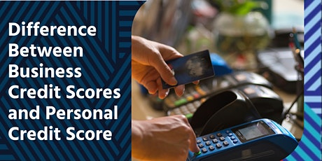 Finance Series: Difference Between Business  and Personal Credit Scores tickets