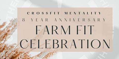 FarmFit CrossFit Mentality 8 year Anniversary Celebration tickets