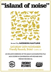 'ISLAND OF NOISE' - MODERN NATURE tickets