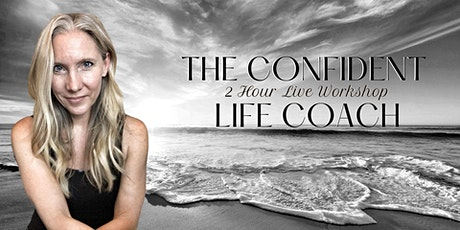 The Confident Life Coach Workshop (New York) tickets
