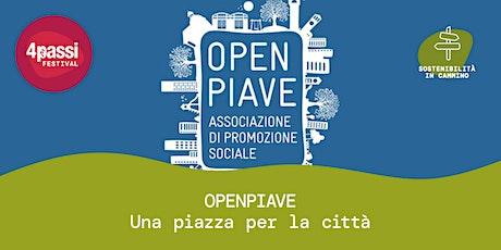 4passiFestival | OPENPIAVE – Una piazza per la città biglietti