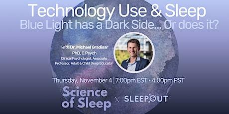 Tech Use & Sleep: Blue Light Has a Dark Side, Right? with Dr. Mike Gradisar tickets