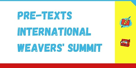 PRE-TEXTS INTERNATIONAL WEAVERS' SUMMIT entradas