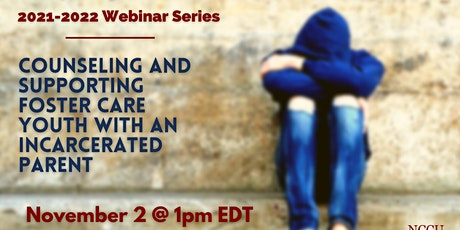 Counseling and Supporting Foster Care Youth with an Incarcerated Parent tickets