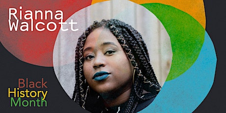 Rianna Walcott: Activist and academic on tech bias and digital communities tickets