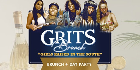 GRITS Brunch + Day Party (Girls Raised In The South) tickets
