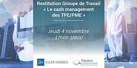 Restitution Groupe de Travail « Le cash management des TPE/PME  » billets