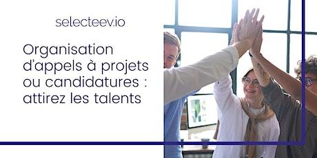 Organisation d'appels à projets ou candidatures : attirez les talents billets