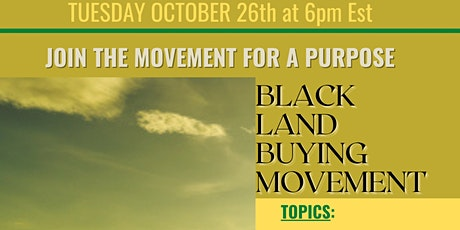 Black Land Buying Movement Zoom Meeting Tuesday, October, 26th @6pm est. tickets