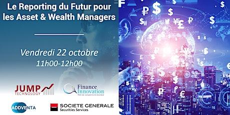 Le Reporting du Futur pour les Asset & Wealth Managers billets