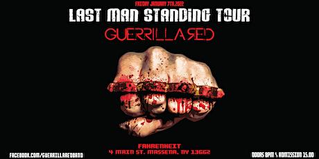 GUERRILLA RED - LAST MAN STANDING TOUR - MASSENA, NY tickets