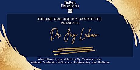 CSH Colloquium - Dr. Jay Labov tickets
