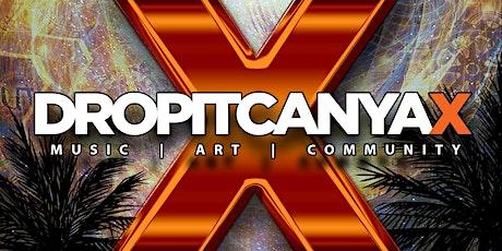 DropItCanYa 10 Music & Art Festival tickets