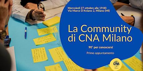 La Community di CNA Milano: 90' per conoscersi biglietti