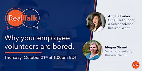 RealTalk with Realized Worth: Why your employee volunteers are bored. tickets