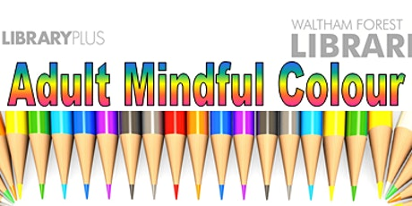 Adult Mindfulness Colouring @ Leytonstone Library tickets
