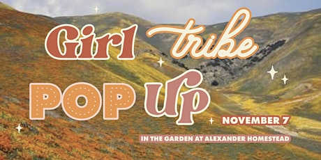 Girl Tribe Pop Up in the Garden - November 7th tickets