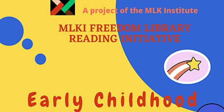 MLKI Freedom Library Reading Initiative--Early Childhood tickets